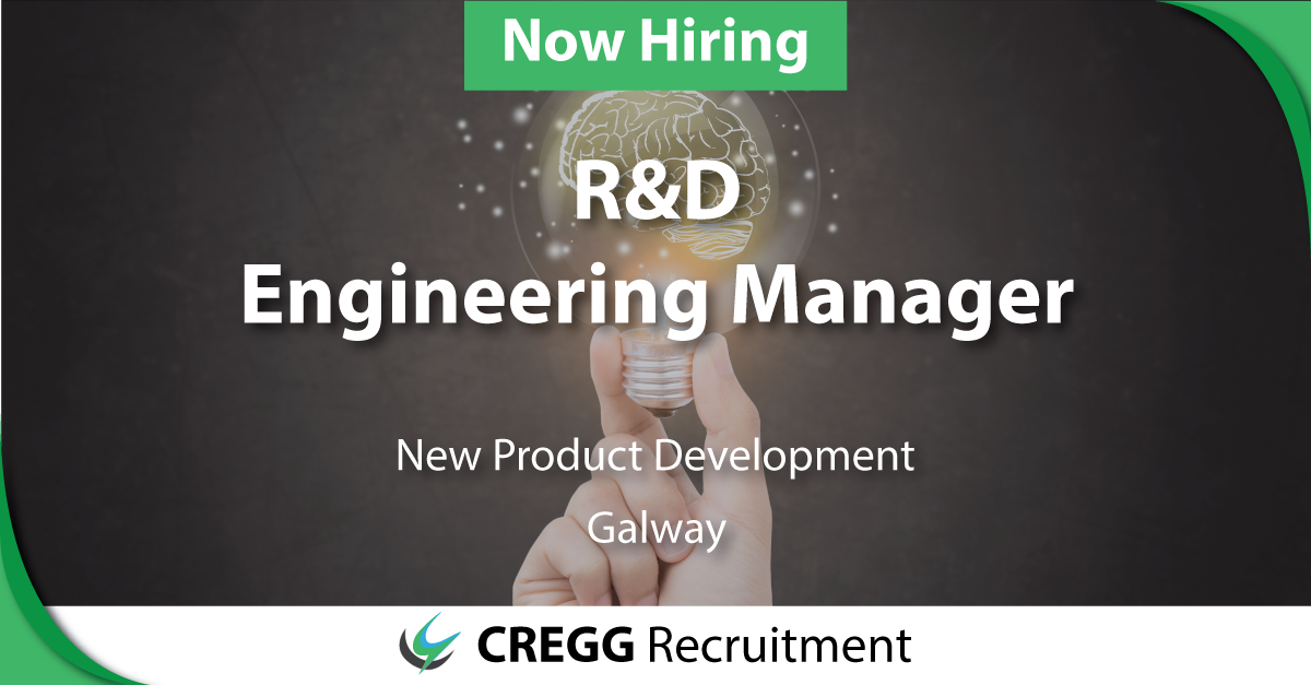 r&d, engineering, manager, engineer, medical device, manufacturing, galway, cregg, recruitment, caroline, fanneran