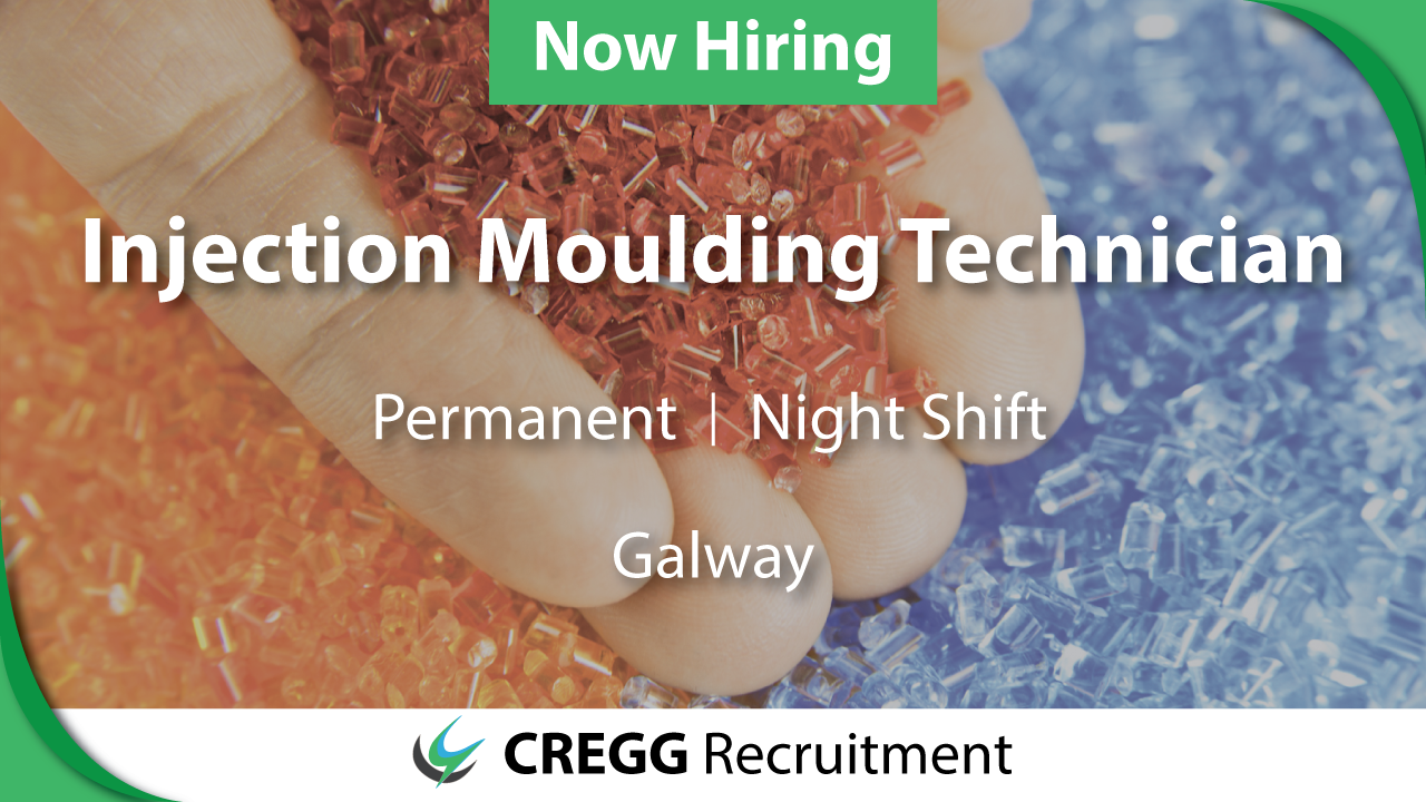 injection, moulding, technician, galway, cregg, recruitment, medical device, night, shift, permanent